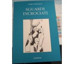 Sguardi incrociati (Poesia) di Andrea Trimarchi,  1997,  Ediprom