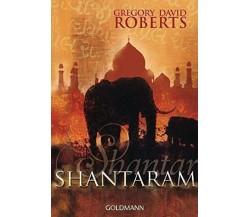 Shantaram (in lingua tedesca) - Gregory David Roberts,  2010,  Goldmann