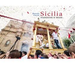 Sicilia Passione e Fede - di Bartolo Chichi,  2017,  Youcanprint - ER