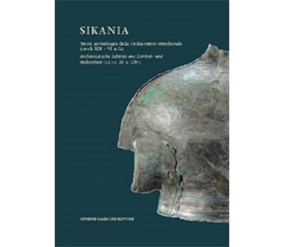 Sikania Tesori archeologici dalla Sicilia centro-meridionale secoli XII-VI a.C.