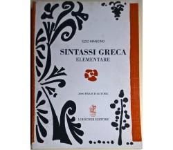 Sintassi greca elementare - Ezio Mancino - 1990, Loescher - L