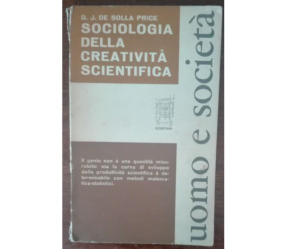 Sociologia della creatività scientifica - D.J. De Solla Price - Bompiani,1967-A