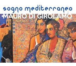 Sogno Mediterraneo di Mauro Di Girolamo,  2016,  Youcanprint