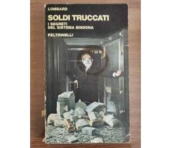 Soldi truccati - Lombard - Feltrinelli - 1980 - AR