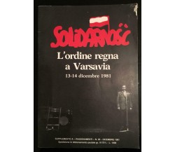 Solidarnosc L'ordine regna a Varsavia - Vari,  1981,  Ragionamenti - P