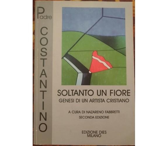 Soltanto un fiore (autografato) - Padre Costantino, 2001, Dies - S