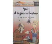 Spid, il ragno ballerino di Ursula Moray Williams, 1996, Piemme Junior