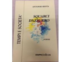 Squarci d'azzurro - Antonio Resta,  2000,  Gruppo Edicom