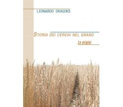Storia dei cerchi nel grano - Leonardo Dragoni,  2013,  Youcanprint