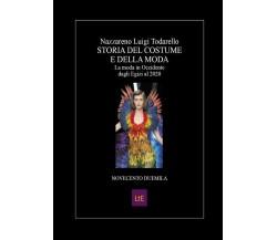 Storia del costume e della moda V La moda in Occidente dagli Egizi al 2020 di N