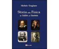 Storia della fisica da Galilei ad Einstein,  di Michele Giugliano,  2013
