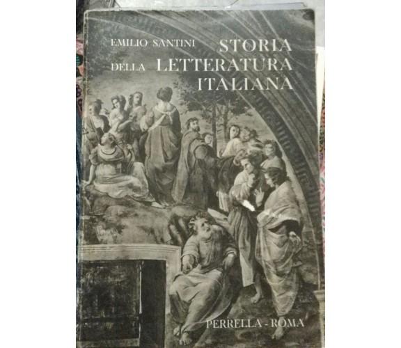 Storia della letteratura italiana-Emilio Santini,1956,Perrella - S