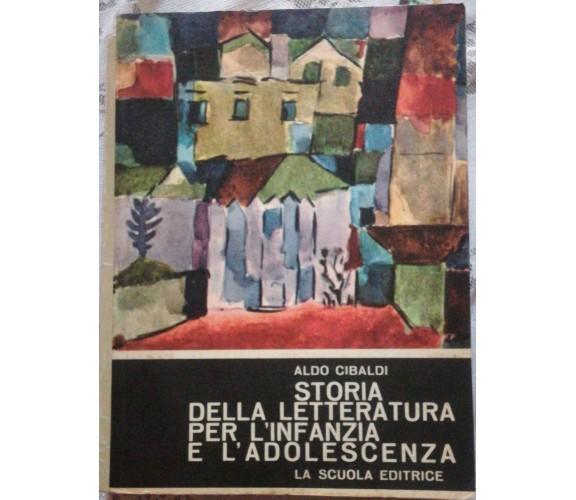 Storia della letteratura per l'infanzia e l'adolescenza-Aldo Cibaldi,La scuola-S