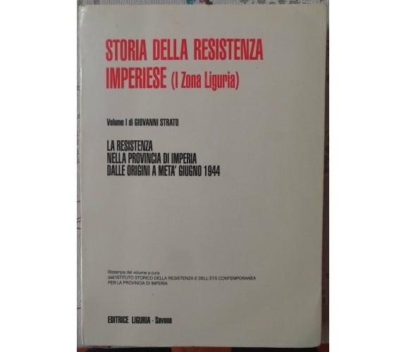 Storia della resistenza imperiese (I zona Liguria) Vol. I - G.Strato,2005 - S