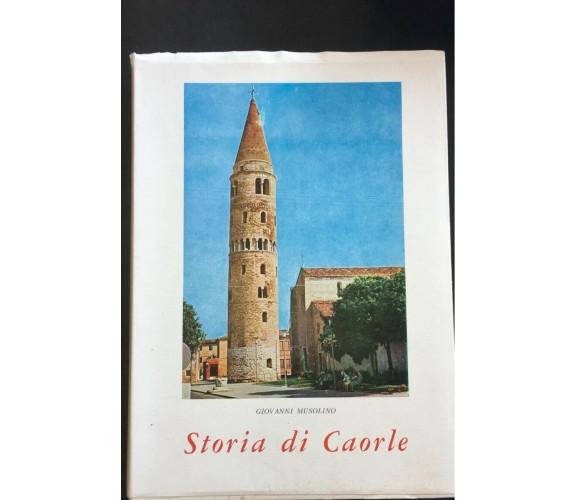 Storia di Caorle - Giovanni Musolino,  1967,  La Tipografia Venezia - P