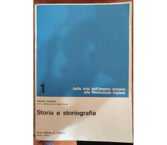Storia e storiografia 1 - Antonio Desideri,  1980,  D'Anna - S