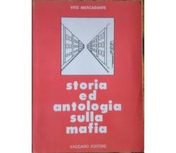 Storia ed antologia sulla mafia - Vito Mercadante,  1991,  Vaccaro Editore