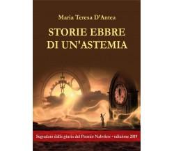 Storie Ebbre di un'astemia di Maria Teresa D'Antea,  2020,  Abelpaper
