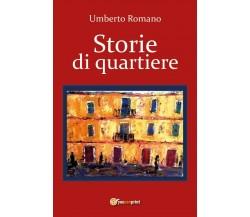 Storie di quartiere di Umberto Romano,  2017,  Youcanprint