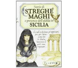 Storie di streghe e maghi e presenze dell'aldilà in Sicilia - Chiara Cappelli