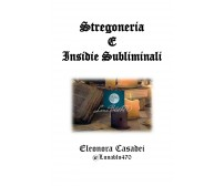 Stregoneria e insidie subliminali,  di Eleonora Casadei,  2019,  Youcanprint