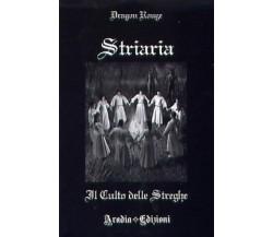 Striaria. Il culto delle streghe di Dragon Rouge,  2010,  Aradia Edizioni