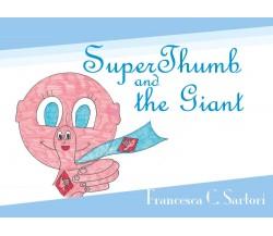 SuperThumb and the Giant - Francesca C. Sartori,  2019,  Youcanprint