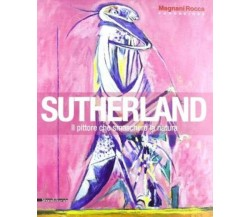 Sutherland -  Magnani Rocca , 2012 - Silvana Editoriale - C
