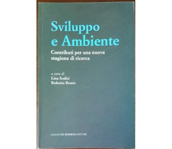Sviluppo e ambiente - Lina Scalisi, Bruno Roberto - Sciascia,2012 - A
