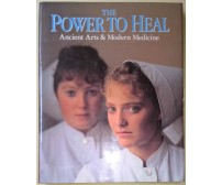 THE POWER TO HEAL Ancient Arts & Modern Medicine - Smolan, Moffitt - 1990 - L