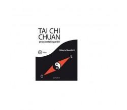 Tai Chi Chuan per occidentali inguaribili - Roberto Benedetti,  2017,  Goware