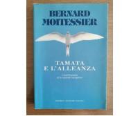 Tamata e l'alleanza - B. Moitessier - Incontri nautici editrice - 1994 - AR