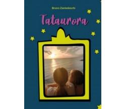 Tataurora - Bruno Zantedeschi,  2020,  Youcanprint