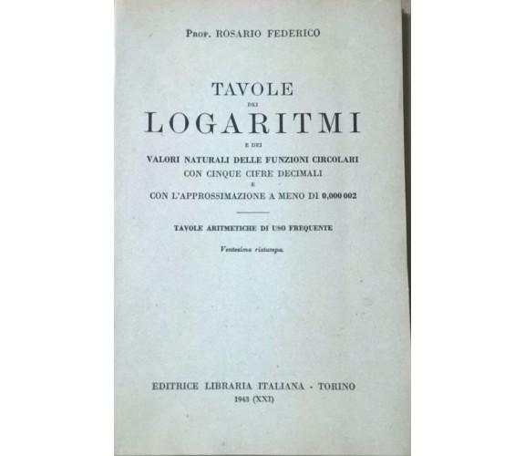 Tavole dei Logaritmi - Rosario Federico (Libraria Italiana 1943) Ca