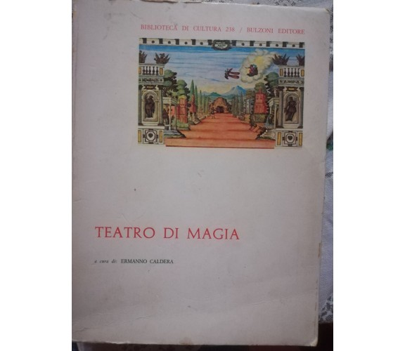 Teatro di magia -Ermanno Caldera, Bulzoni ,1983, Biblioteca di cultura -S