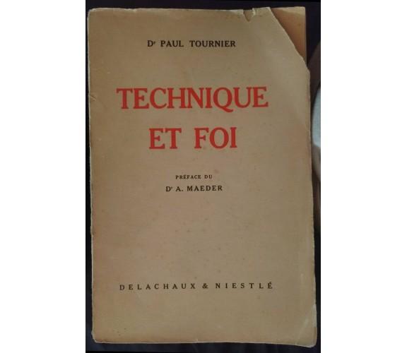 Technique et Foi -Dr Paul Tournier,1946, Delachaux & Niestlé- S