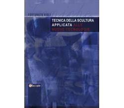 Tecnica della scultura applicata alle nuove tecnologie, Fortunato Violi,  2020