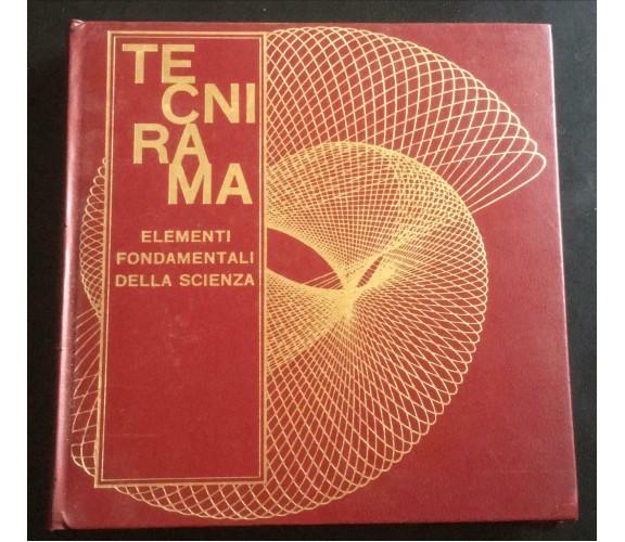 Tecnirama XIII Elementi Fondamentali della Scienza - Ferdinando Danusso, 1968- P