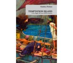 Temptation island. Come sfuggire alle sirene dell'era moderna di Gianluca Troian