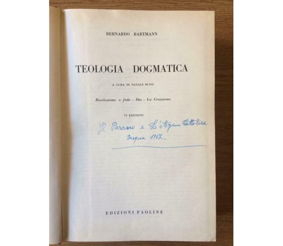 Teologia dogmatica VI Edizione - B. Bartmann - Edizioni Paoline - 1962 - AR
