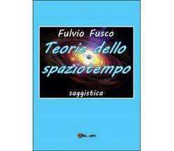 Teorie dello spaziotempo di Fulvio Fusco (Youcanprint 2016)