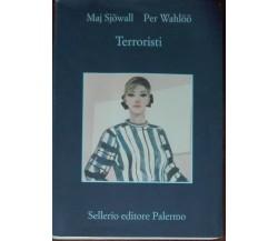 Terroristi - Maj Sjöwall; Per Wahlöö - Sellerio,2011 - A