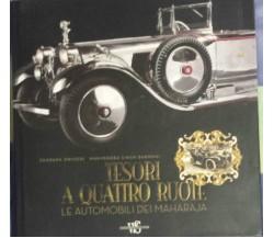 Tesori a quattro ruote. Le automobili dei maharaja -AA. VV.-White Star -2008 - G