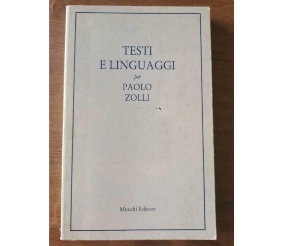 Testi e linguaggi per Paolo Zolli - Mucchi editore - 2001 - AR