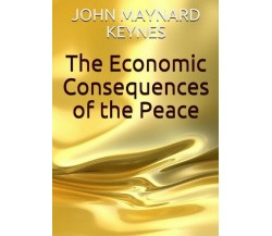 The Economic Consequences of the Peace (Keynes) - ER