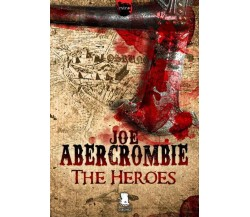 The Heroes - Joe Abercrombie,  2012,  Gargoyle Books