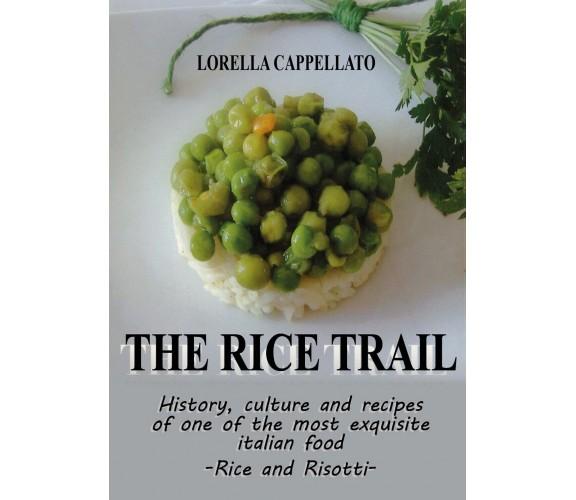 The Rice Trail di Lorella Cappellato,  2021,  Youcanprint