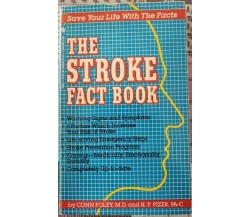 The Stroke Fact Book  di Conn Foley M.d., F. Pizer,  1985 - ER