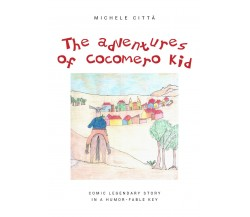 The adventures of Cocomero Kid - Michele Città,  2020,  Youcanprint