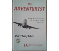 The adventurist.- Pelton Robert YOUNG - EC  - 2007 - M